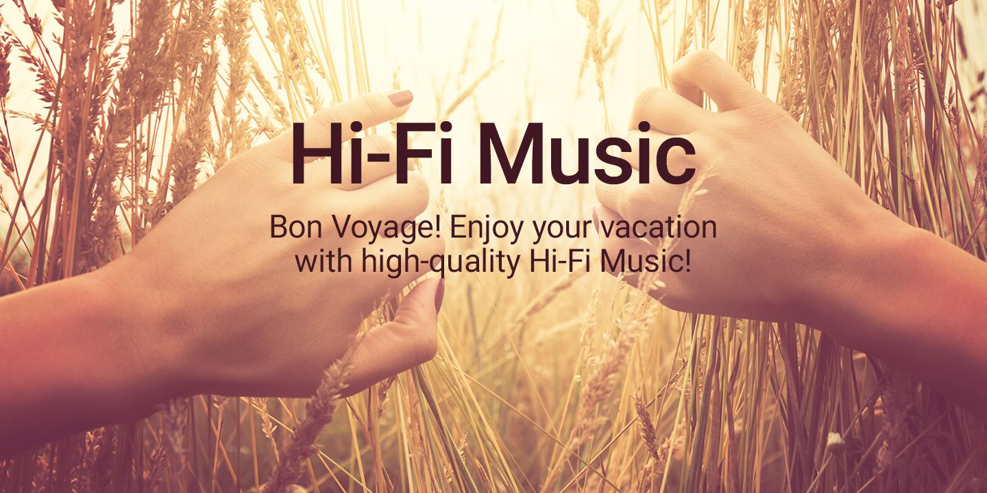 [Bon Voyage! Enjoy your vacation with high-quality Hi-Fi Music!]